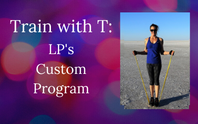 Protected: Train with T – LP's Custom Program 1